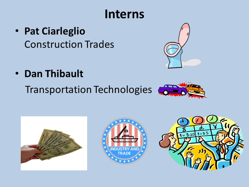 Interns Pat Ciarleglio Construction Trades Dan Thibault Transportation Technologies