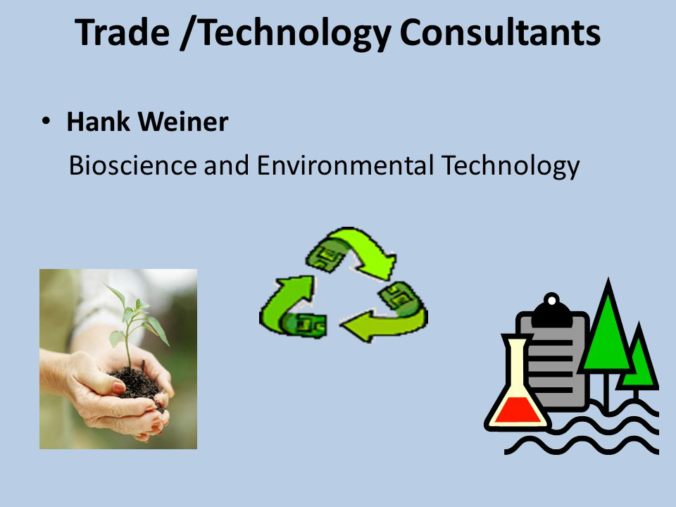 Trade /Technology Consultants Hank Weiner Bioscience and Environmental Technology