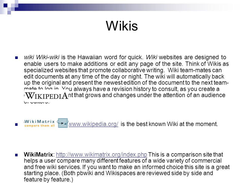 Wikis wiki Wiki-wiki is the Hawaiian word for quick.