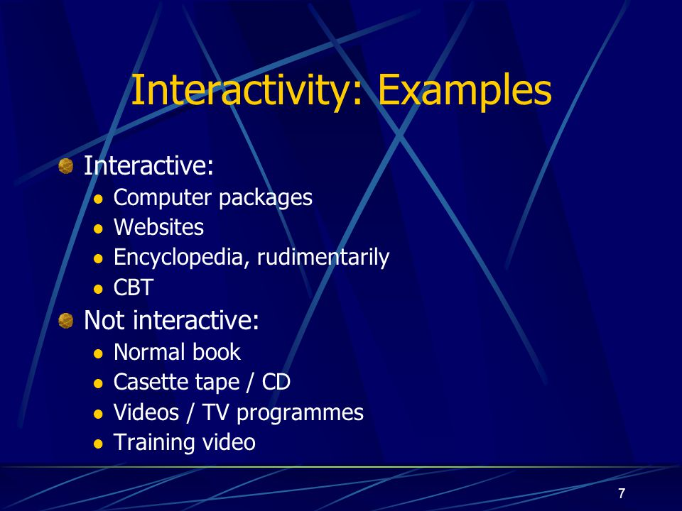 8 Interactivity: Whats so good about it.