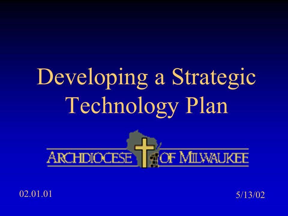 Developing a Strategic Technology Plan 02.01.01 5/13/02