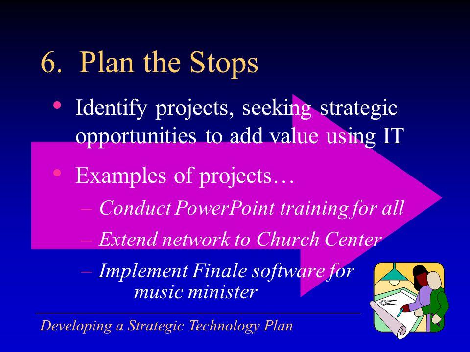 Developing a Strategic Technology Plan 6.