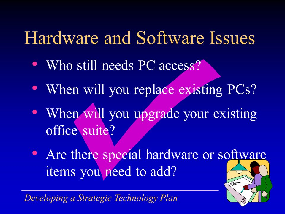 Developing a Strategic Technology Plan Who still needs PC access.