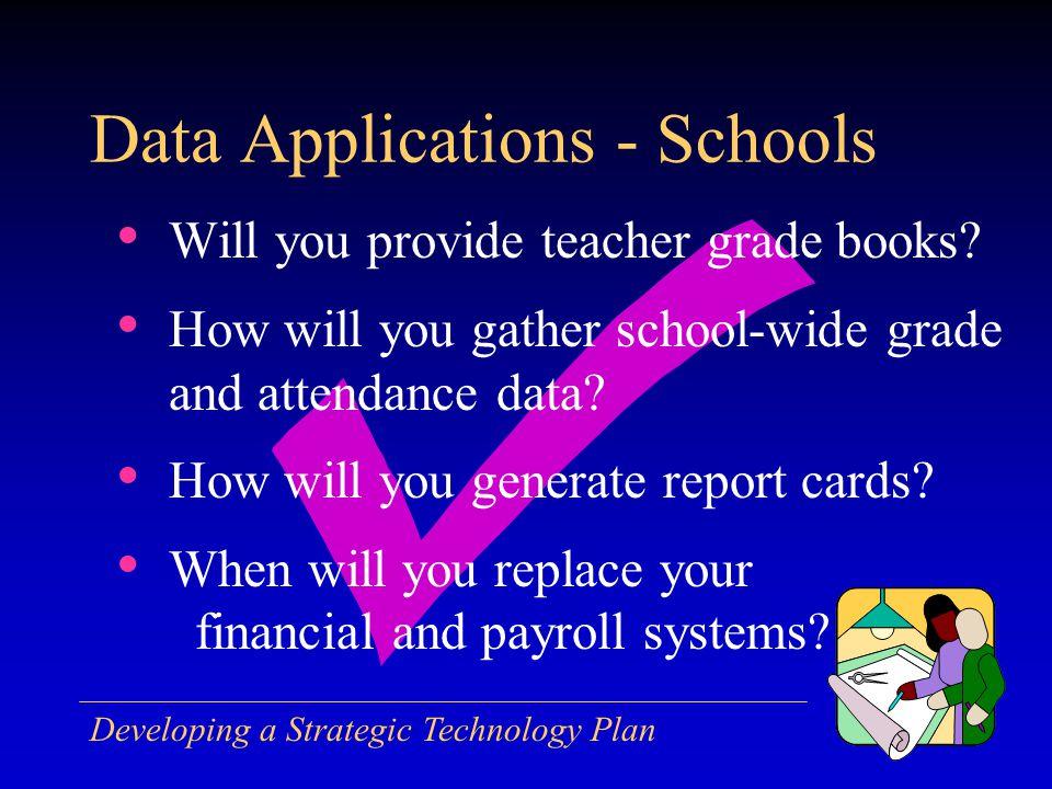 Developing a Strategic Technology Plan Will you provide teacher grade books.