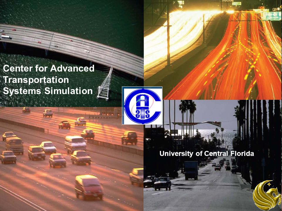 Center for Advanced Transportation Systems Simulation University of Central Florida