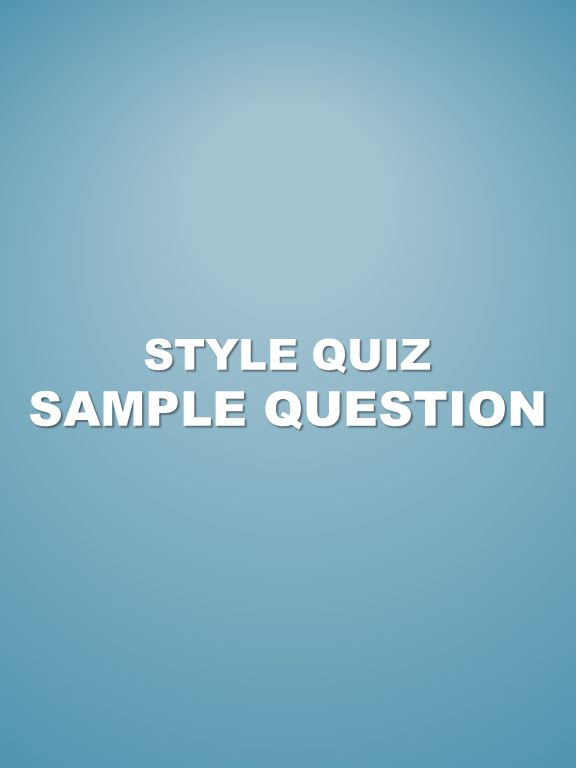 STYLE QUIZ SAMPLE QUESTION