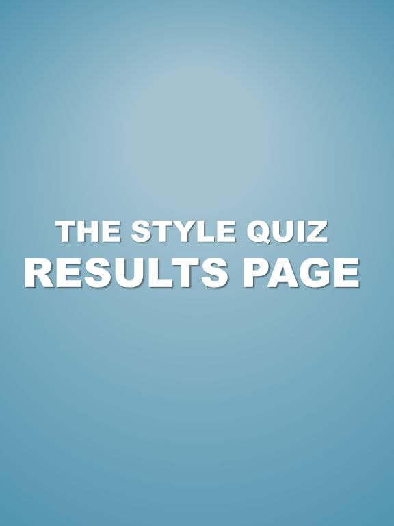THE STYLE QUIZ RESULTS PAGE
