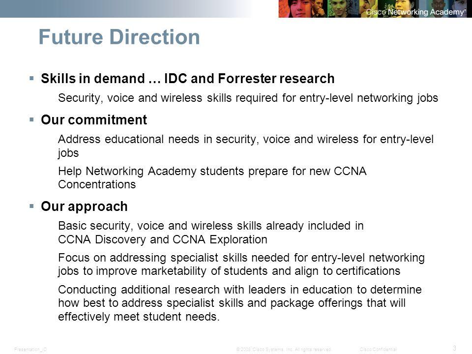 Presentation_ID 3 © 2008 Cisco Systems, Inc.