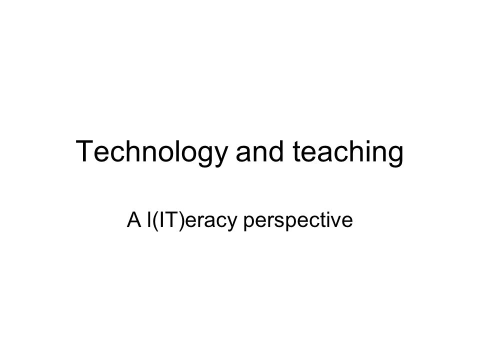 Technology and teaching Technologies of communication Amplify and Reduce aspects of meaning: or as Kress (2003) says, enables different knowledges (plural intended).