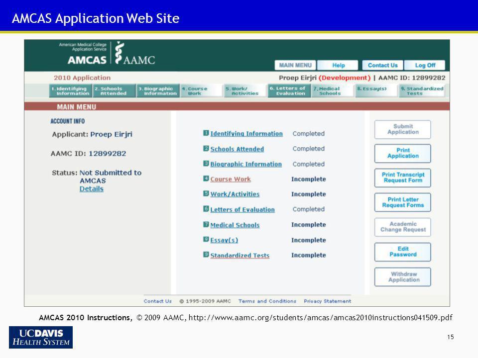 15 AMCAS Application Web Site AMCAS 2010 Instructions, © 2009 AAMC, http://www.aamc.org/students/amcas/amcas2010instructions041509.pdf