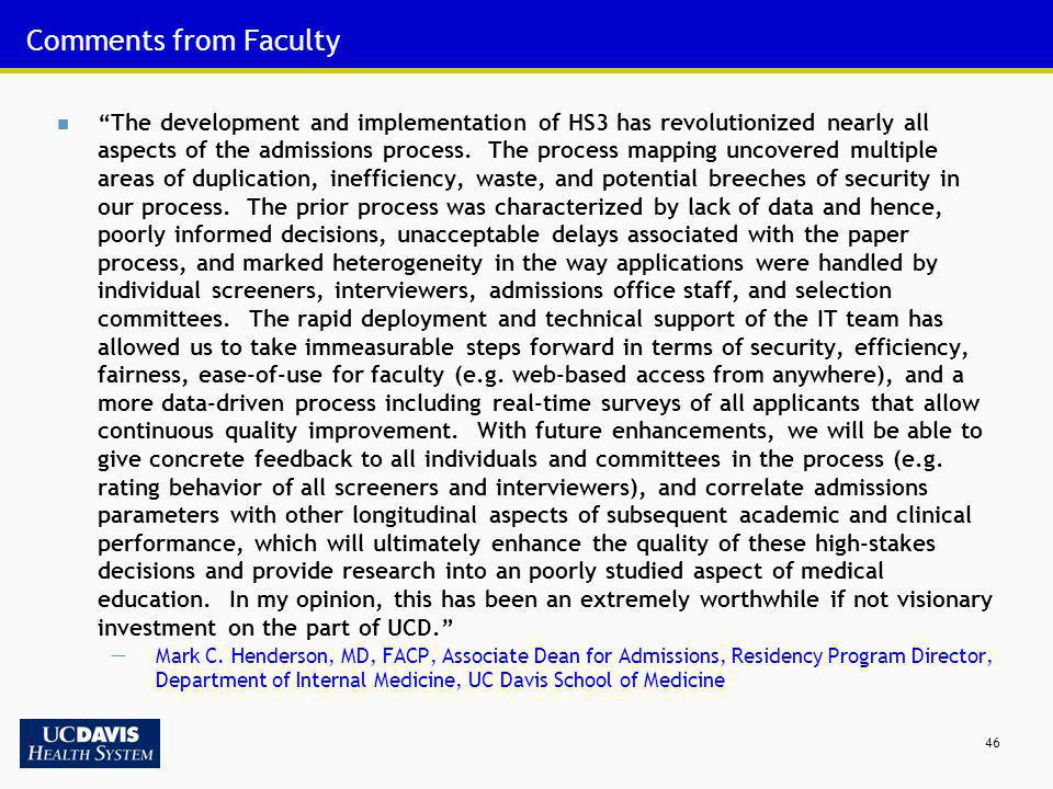 46 Comments from Faculty The development and implementation of HS3 has revolutionized nearly all aspects of the admissions process. The process mappin