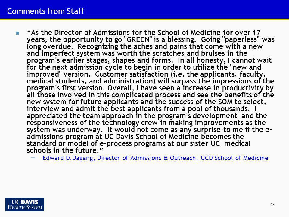 47 Comments from Staff As the Director of Admissions for the School of Medicine for over 17 years, the opportunity to go