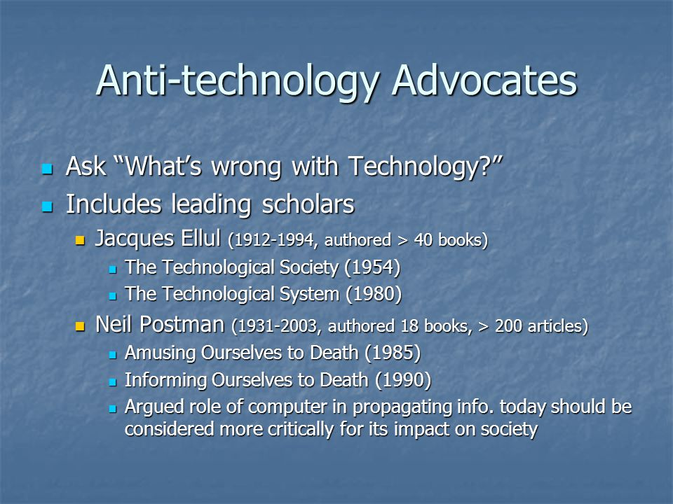 Anti-technology Advocates Ask Whats wrong with Technology.