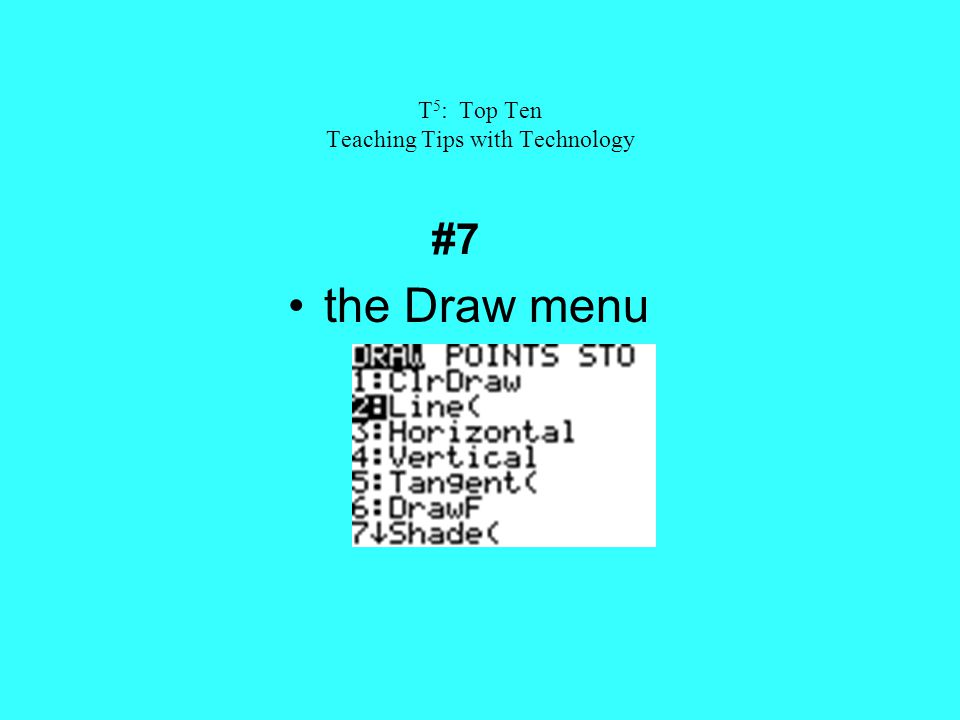 T 5 : Top Ten Teaching Tips with Technology #7 the Draw menu