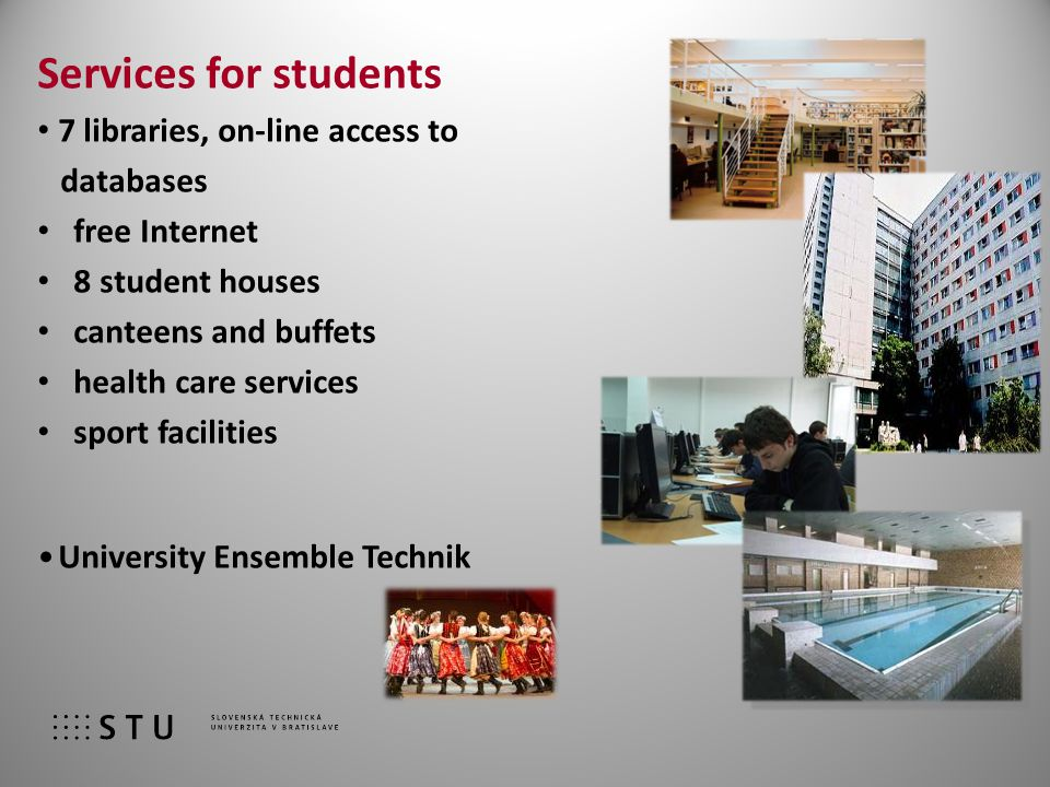11 Services for students 7 libraries, on-line access to databases free Internet 8 student houses canteens and buffets health care services sport facilities University Ensemble Technik