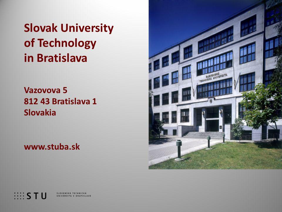 Slovak University of Technology in Bratislava Vazovova 5 812 43 Bratislava 1 Slovakia www.stuba.sk