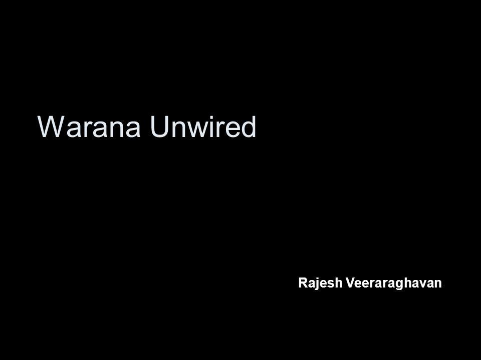 Warana Unwired Rajesh Veeraraghavan