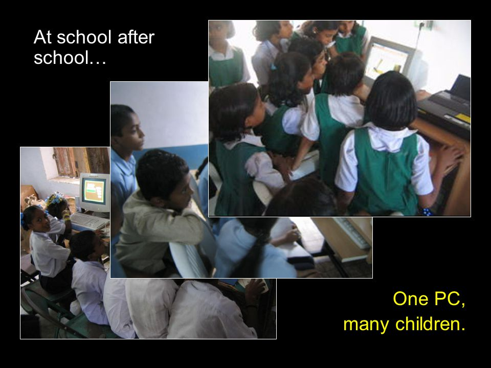 At school after school… One PC, many children.