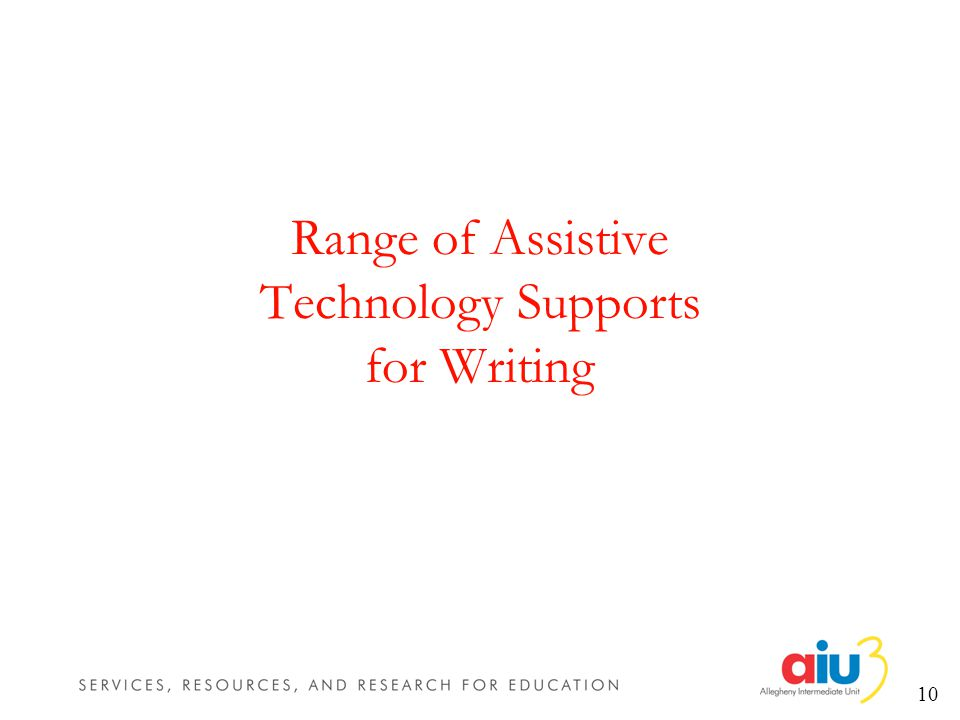 10 Range of Assistive Technology Supports for Writing
