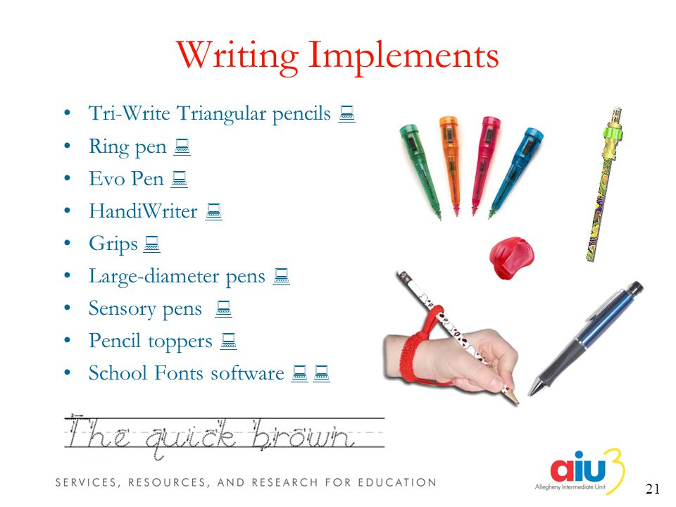 21 Writing Implements Tri-Write Triangular pencils Ring pen Evo Pen HandiWriter Grips Large-diameter pens Sensory pens Pencil toppers School Fonts software