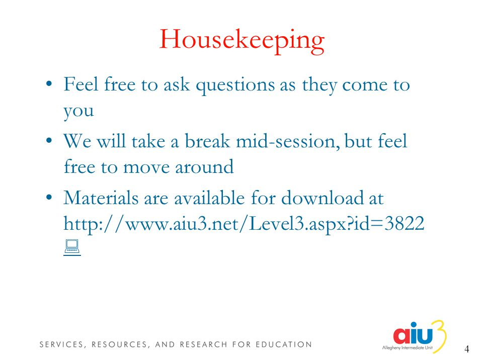 4 Housekeeping Feel free to ask questions as they come to you We will take a break mid-session, but feel free to move around Materials are available for download at   id=3822