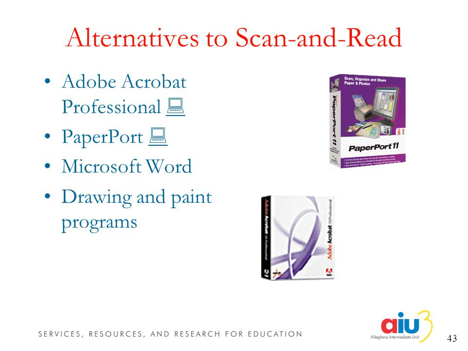 43 Alternatives to Scan-and-Read Adobe Acrobat Professional PaperPort Microsoft Word Drawing and paint programs