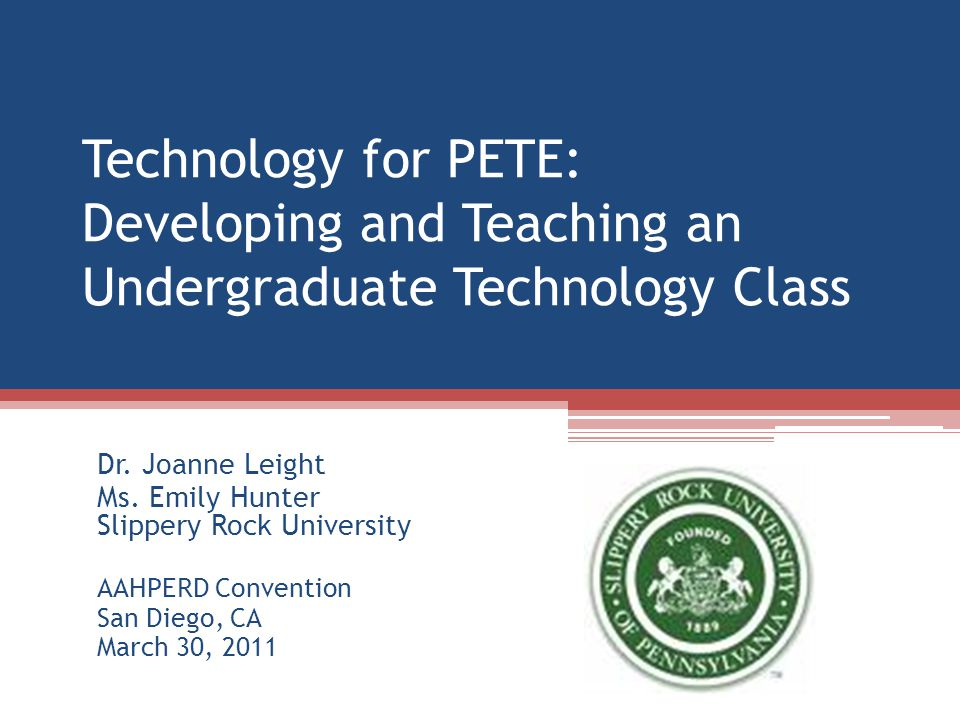 Technology for PETE: Developing and Teaching an Undergraduate Technology Class Dr.