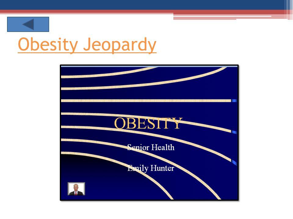 Obesity Jeopardy