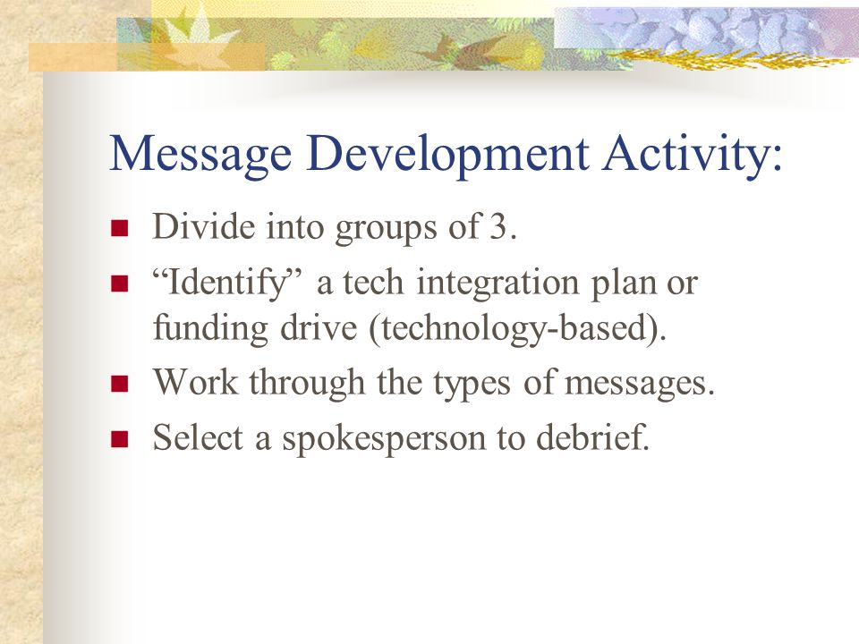 Message Development Activity: Divide into groups of 3.
