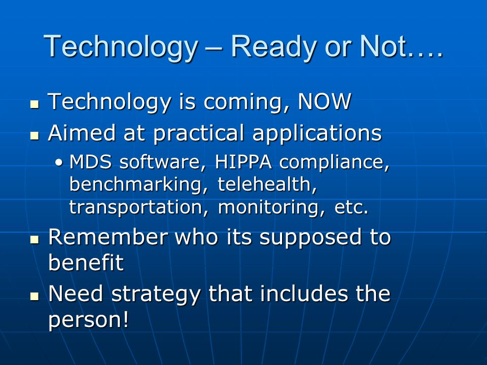 Technology – Ready or Not….