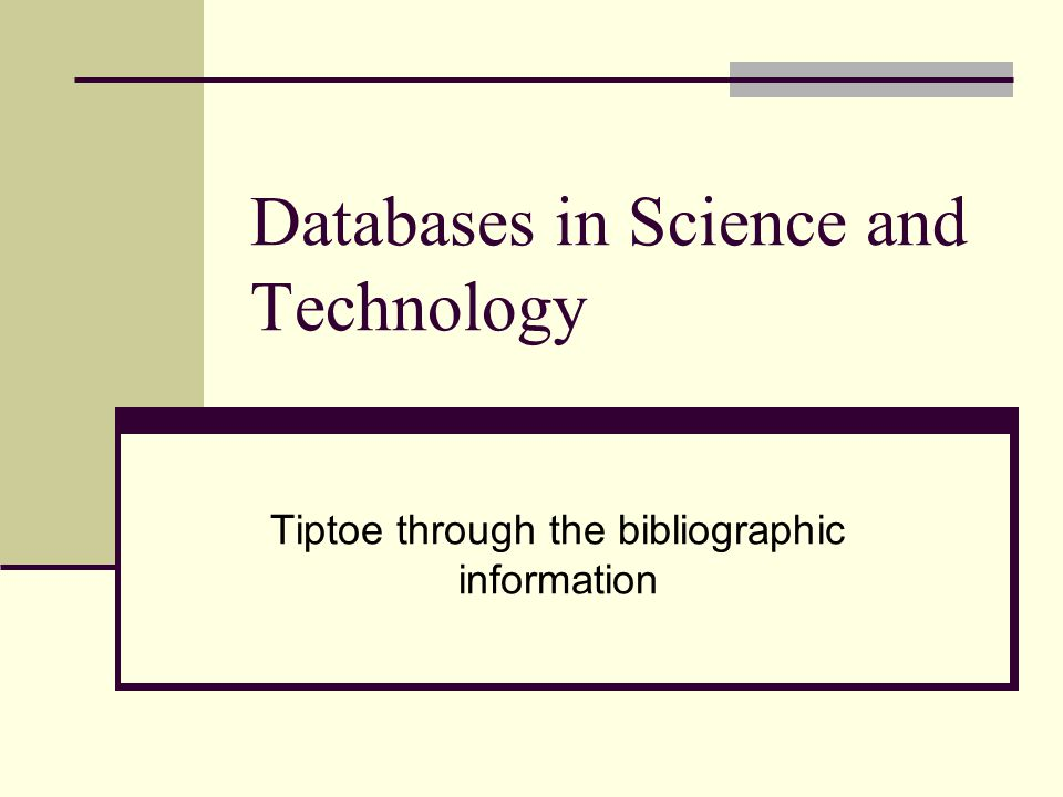 Databases in Science and Technology Tiptoe through the bibliographic information