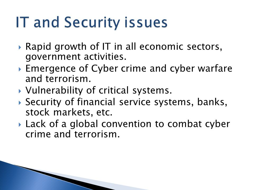 Rapid growth of IT in all economic sectors, government activities.
