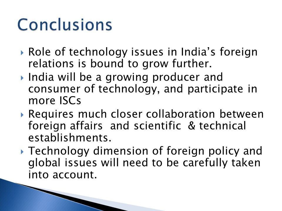 Role of technology issues in Indias foreign relations is bound to grow further.