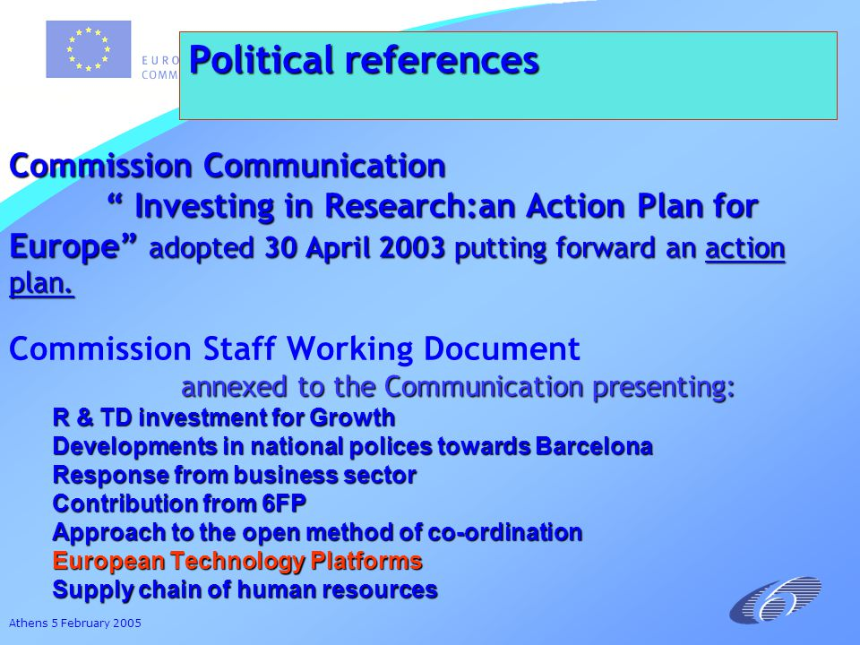 Athens 5 February 2005 Political references Kok report The Kok report on the Lisbon Strategy has identified (1) increasing Europe s attractiveness for researchers and scientists and making R&D a top priority among the policy areas requiring urgent action.