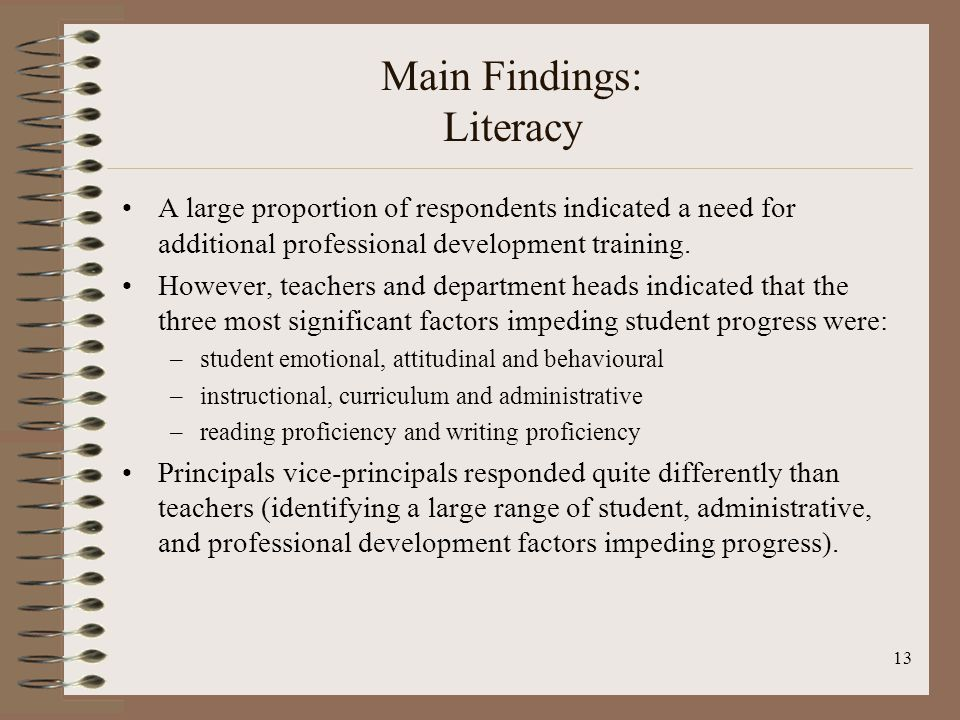 13 Main Findings: Literacy A large proportion of respondents indicated a need for additional professional development training.