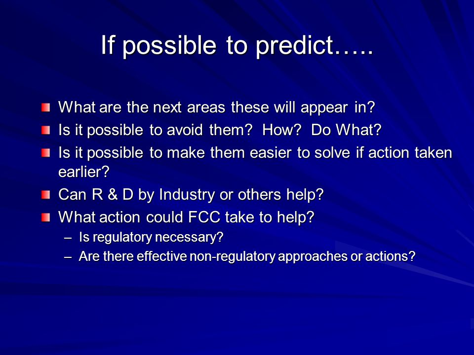 If possible to predict….. What are the next areas these will appear in? Is it possible to avoid them? How? Do What? Is it possible to make them easier