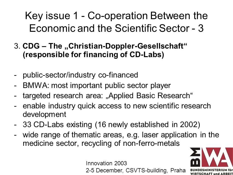Key issue 1 - Co-operation Between the Economic and the Scientific Sector - 3 3.