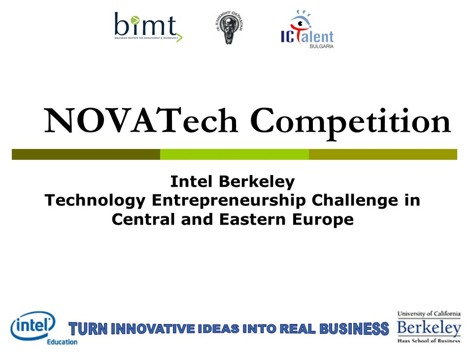 NOVATech Competition Intel Berkeley Technology Entrepreneurship Challenge in Central and Eastern Europe