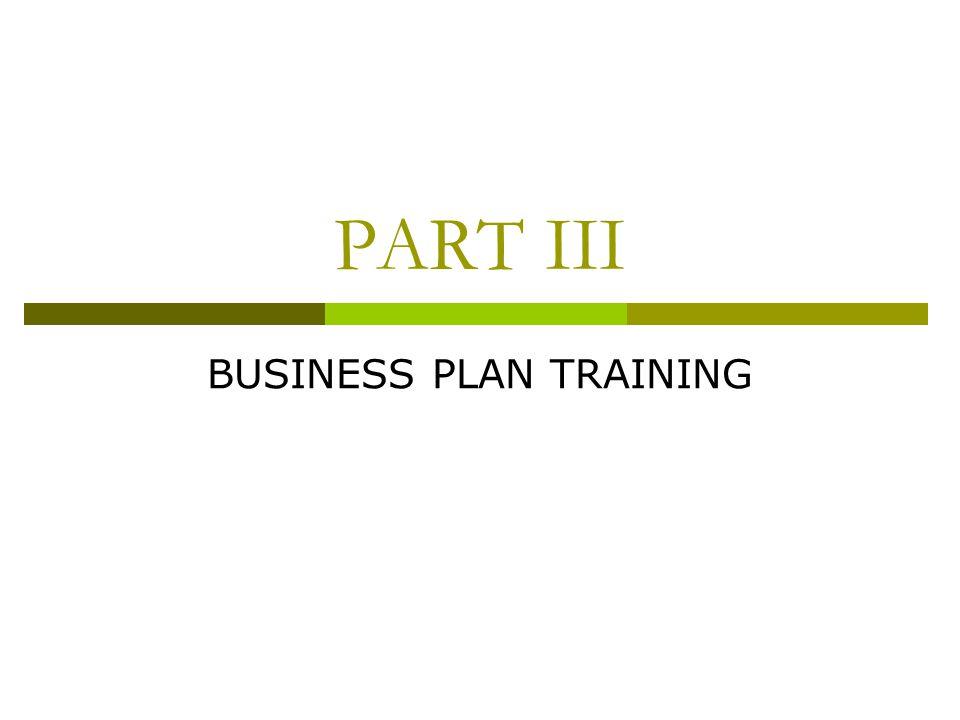 PART III BUSINESS PLAN TRAINING