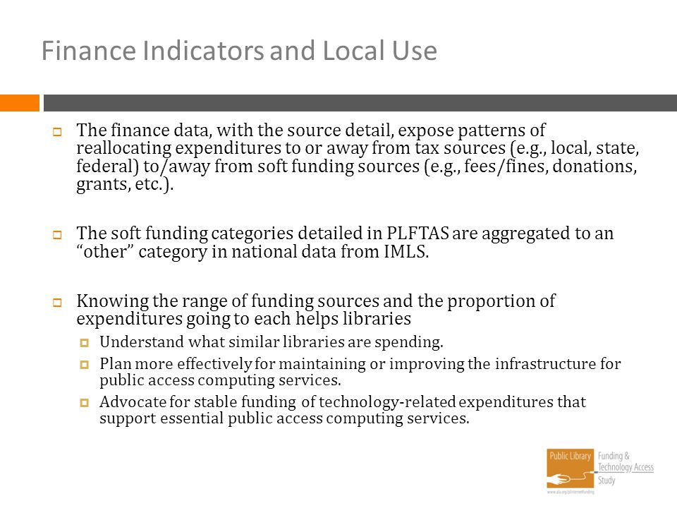 Finance Indicators and Local Use The finance data, with the source detail, expose patterns of reallocating expenditures to or away from tax sources (e