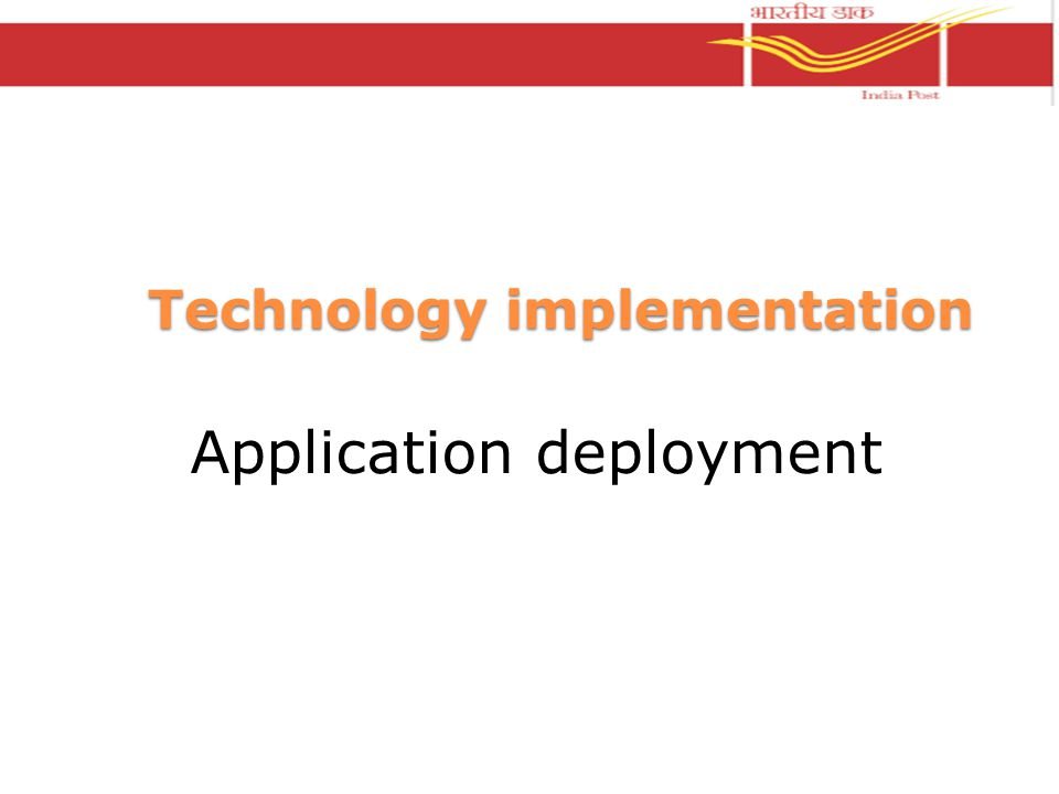 Technology implementation Application deployment