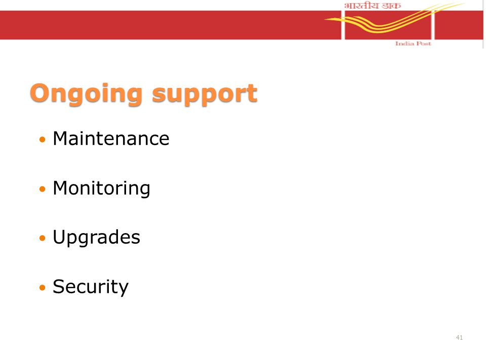 Ongoing support Maintenance Monitoring Upgrades Security 41