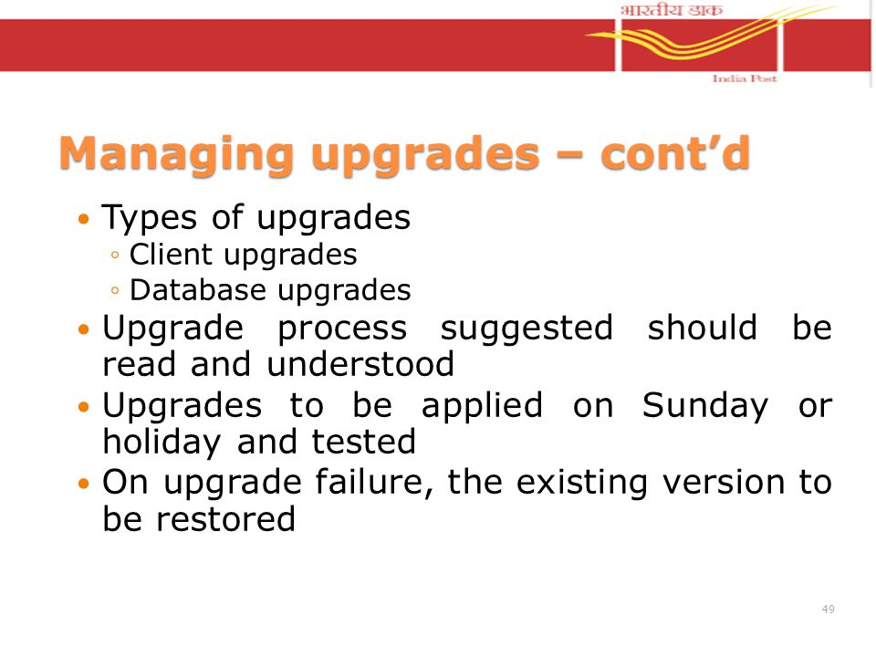 Managing upgrades – contd Types of upgrades Client upgrades Database upgrades Upgrade process suggested should be read and understood Upgrades to be a