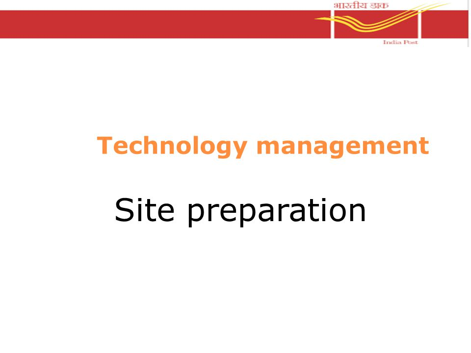 Technology management Site preparation