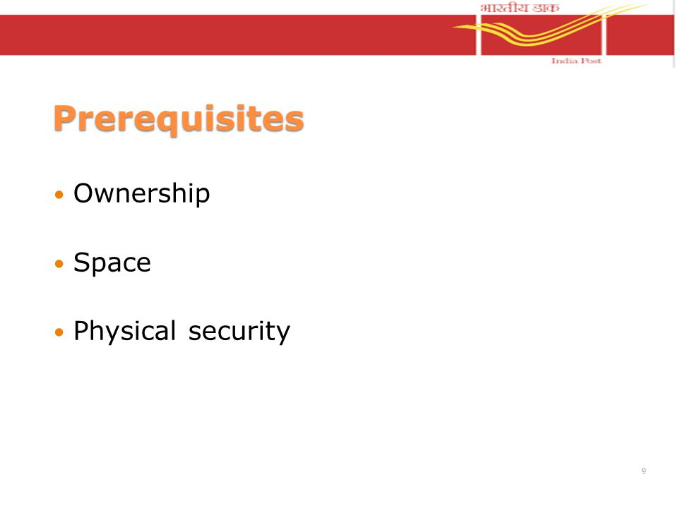 Prerequisites Ownership Space Physical security 9