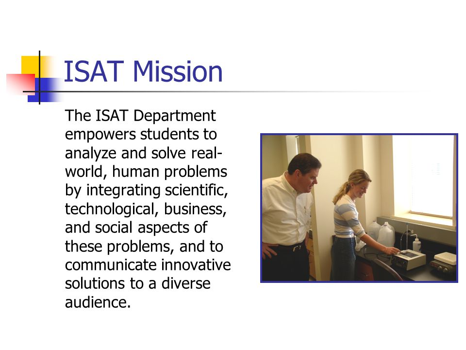 The ISAT Curriculum Strategic Sectors(21 credits) Biotechnology Energy Engineering/Manufacturing Environment Information/Knowledge Management Telecommunications