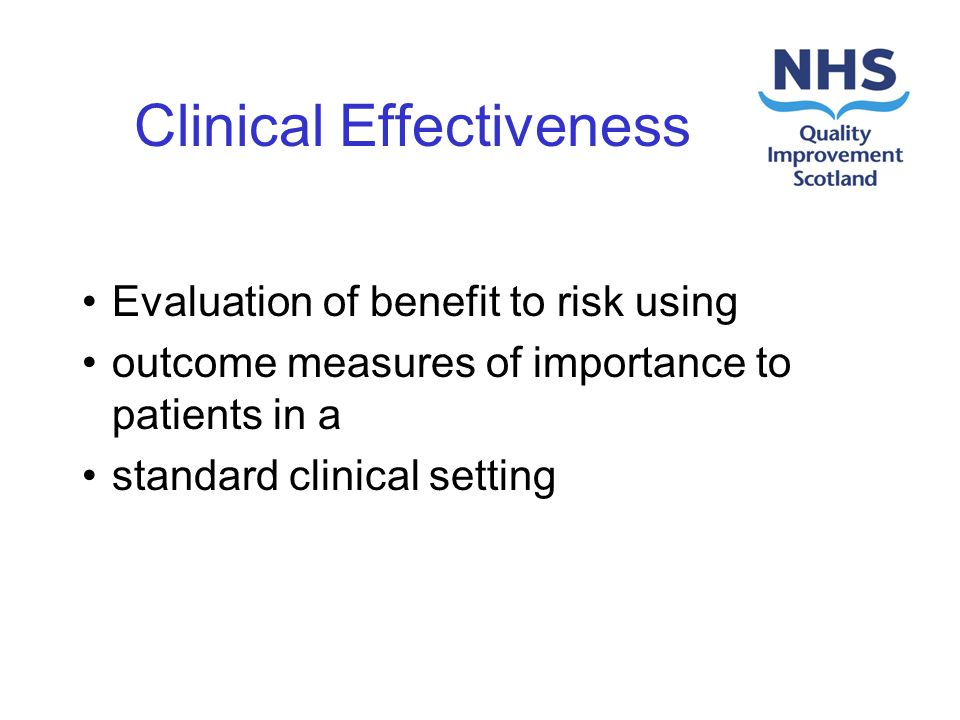 Clinical Effectiveness Evaluation of benefit to risk using outcome measures of importance to patients in a standard clinical setting