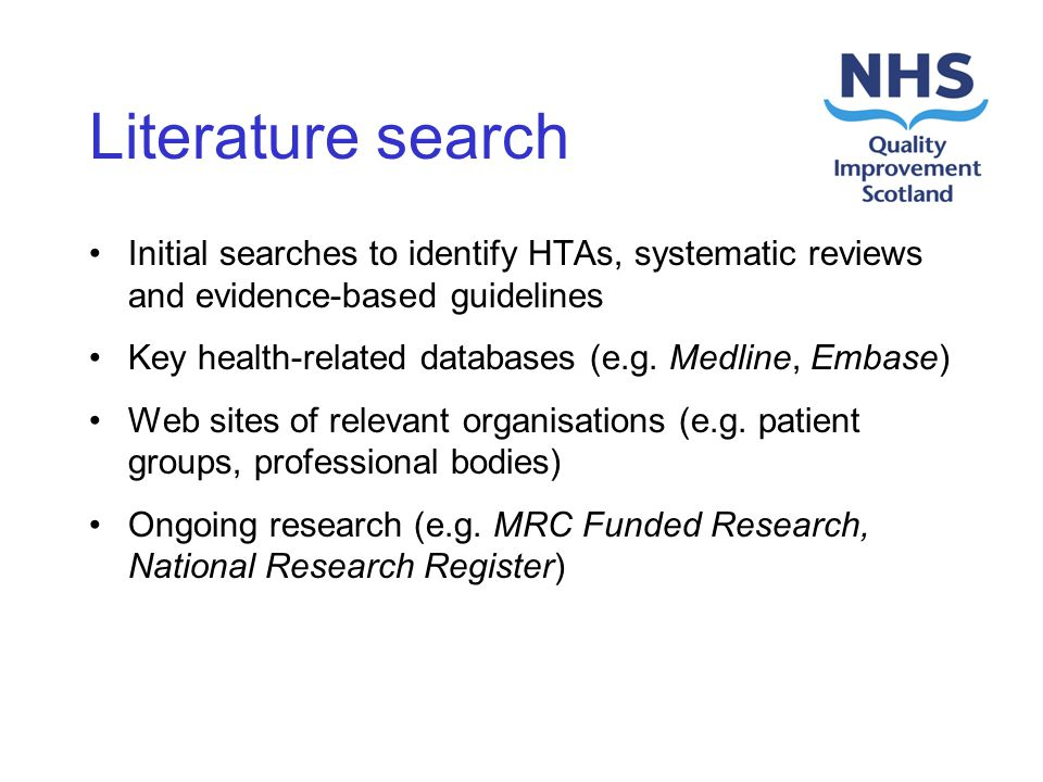 Literature search Initial searches to identify HTAs, systematic reviews and evidence-based guidelines Key health-related databases (e.g.