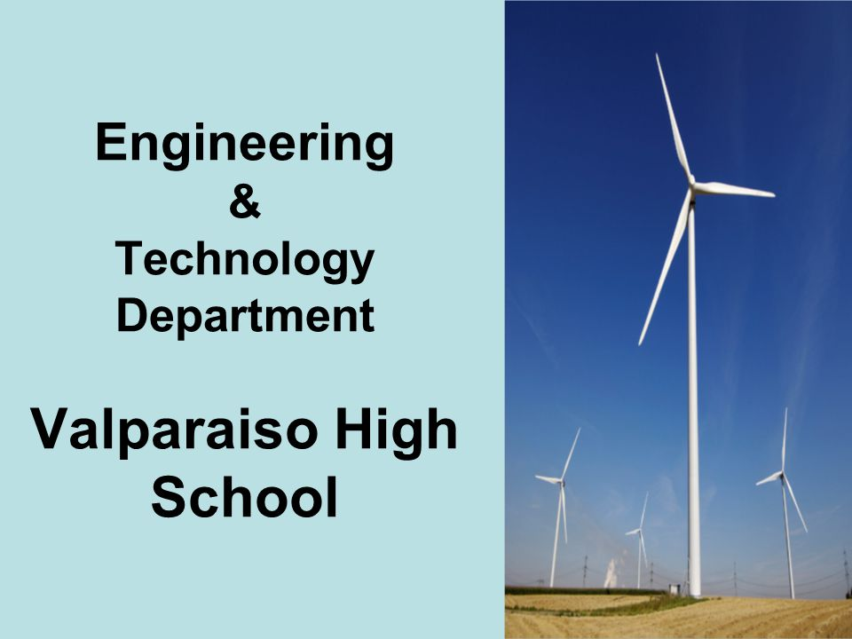 1 Engineering & Technology Department Valparaiso High School