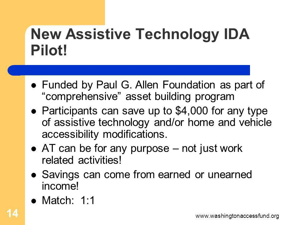 14 New Assistive Technology IDA Pilot. Funded by Paul G.